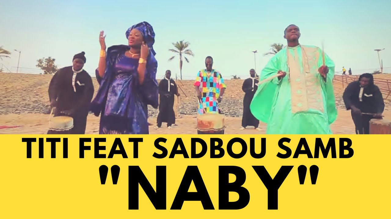 """TITI feat Sadbou Samb – """"NABY"""" (TITI feat Sadbou SAMB – (proche)"""