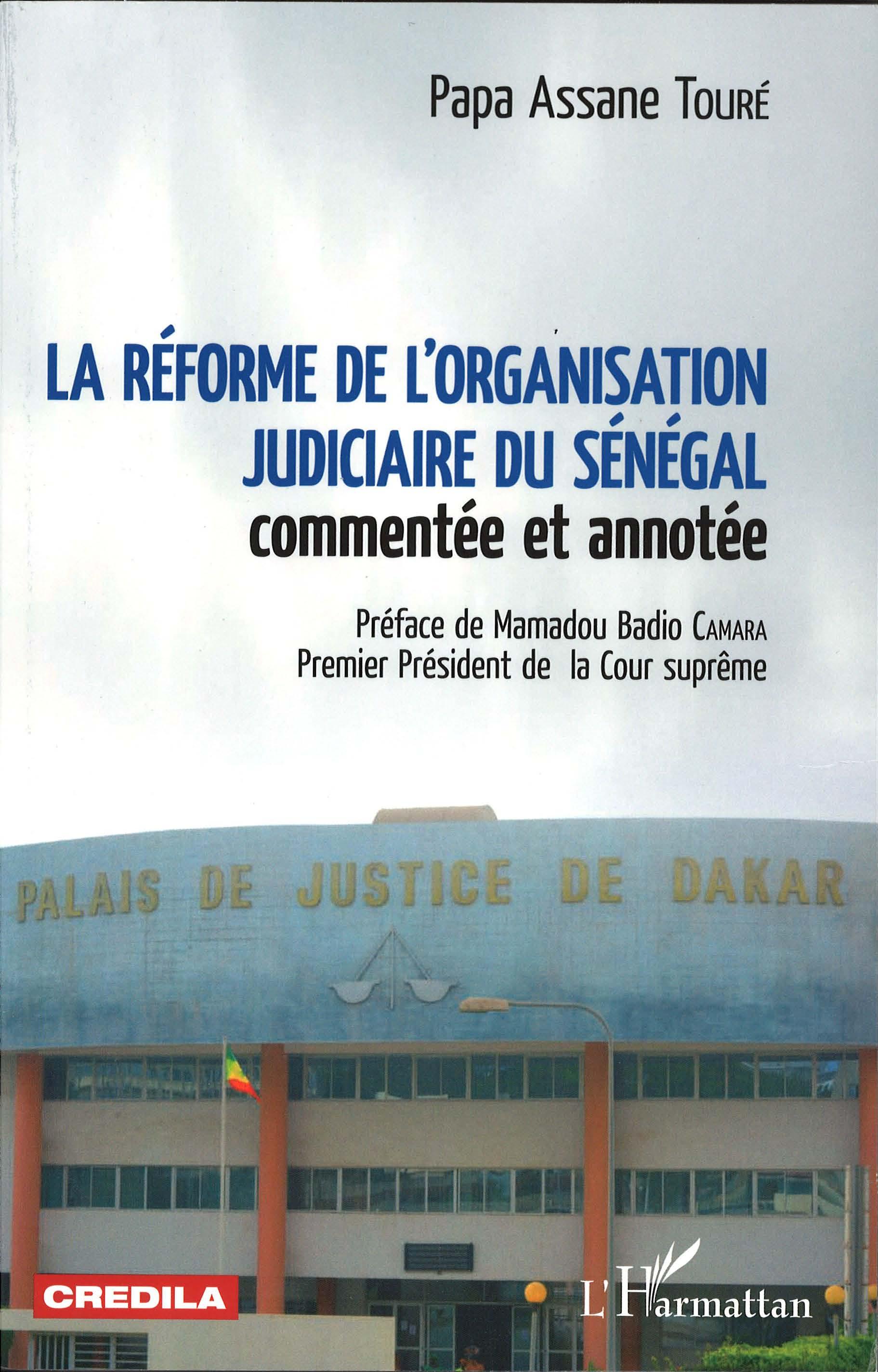 La réforme de l'organisation judiciaire du Sénégal commentée et annotée